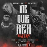 Anuel AA Ft. Tempo – Me Quieren Matar (Preview + Cover)