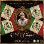 Johnny Stone Ft. Noibat – El Chapo (Prod. Kartunez)