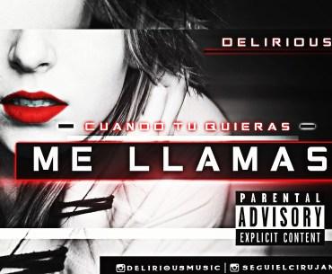 Delirious - Cuando Tu Quieras Me Llamas @MelasaMusic