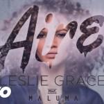 Leslie Grace Feat. Maluma – Aire (Audio Oficial)