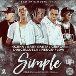 Cover: Ozuna Ft. Cosculluela, Ñengo Flow & Baby Rasta y Gringo – Simple (Prod. Mambo Kingz & DJ LUIAN)