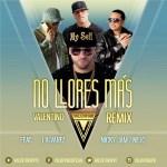Valentino Ft J Alvarez, Nicky Jam Y Ñejo – No Llores Más (Version Exclusive)