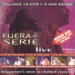 Lito & Polaco – Fuera De Serie Live (2005)