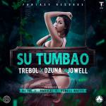 Trebol Clan Ft. Ozuna Y Jowell – Su Tumbao (Prod. DJ Joe, Radikal Y Yonell Natty)
