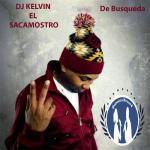 DJ Kelvin 'El Sacamostro' – De Busqueda (2016)