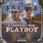 Exel El Pracmatiko Ft. Juanka El Problematik – Play Boy