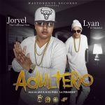 Joryel Ft. Lyan El Palabreal – Adulterio (Coming Soon)