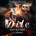 Katalino X La Forma – Dile