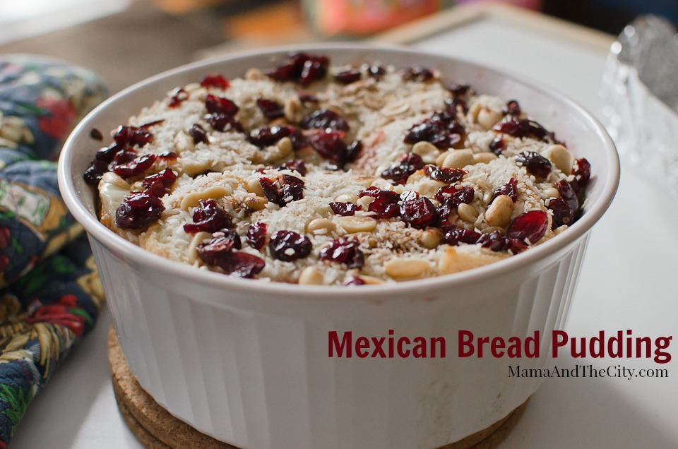 Capirotada, Mexican Bread Pudding | Mama and the City