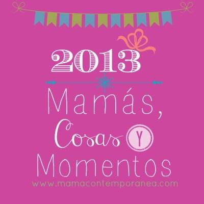 Resumen 2013: Momentos y Mamás Famosas