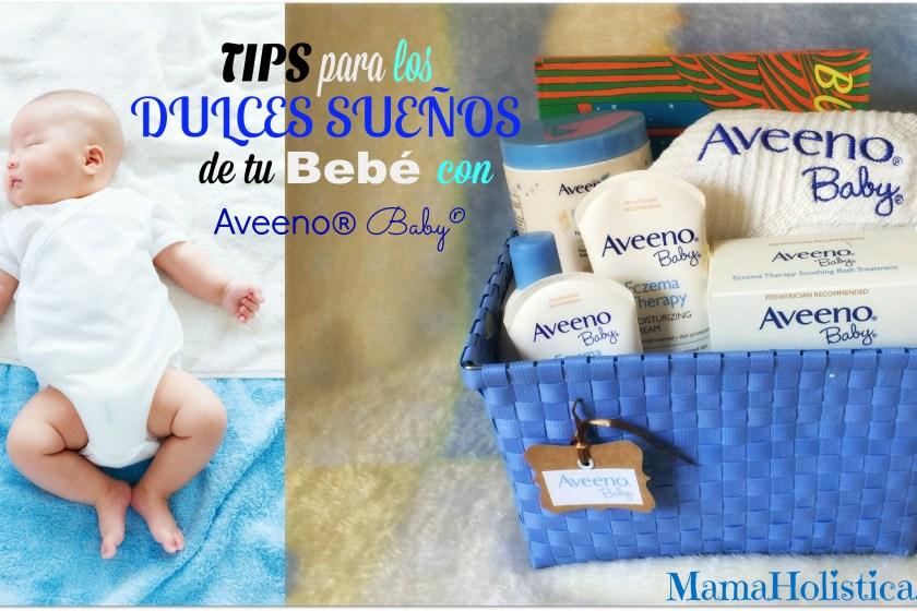 Tips para los Dulces Sueños de tu Bebé con Aveeno® Baby®.Sorteo #BellezaEspontanea #Aveeno #ad