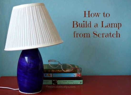 How to build a lamp from scratch diy mama latina tips for How to make a lampshade from scratch