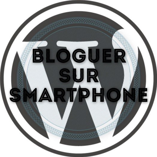 Bloguer sur smartphone, cest possible !