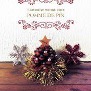 Do It Yourself de Noël : Le marque-place pomme de pin