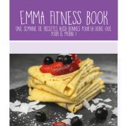 Emma Fitness Book : des recettes légères ET gourmandes pour garder la forme