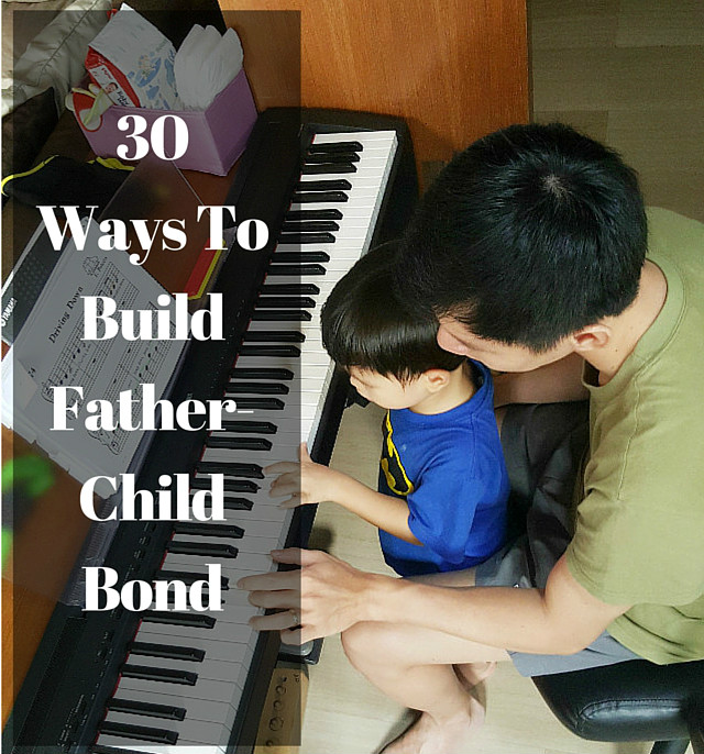 30 Ways To Build Father-Child Bond