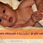 Actividades para estimular a tu bebé de 2 meses