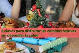 5 claves para disfrutar las comidas festivas sin descuidar la salud
