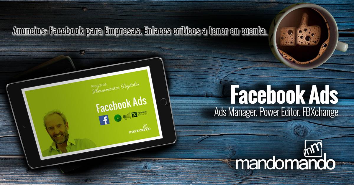 Anuncios- Facebook para Empresas- Enlaces críticos a tener en cuenta
