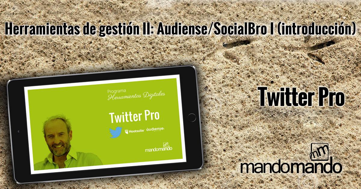 Herramientas de gestión II- Audiense-SocialBro I introducción