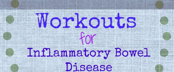 Workouts for Inflammatory Bowel Disease