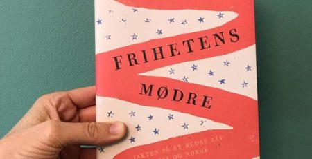 Boka «Frihetens mødre» av Magnus Marsdal. Foto: Forlaget Oktober.