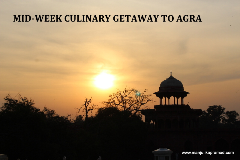 Food, Travel, Getaway, Agra