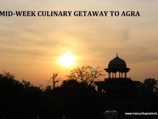 Food, Travel, Getaway, Agra