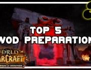 WoD Preperations