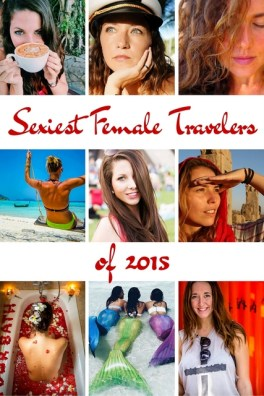 """Adventure has been the new pretty for a while now, and women who travel are continually redefining the traditional notion of """"sexy"""" through their passion for exploring the world and adventurous soul."""