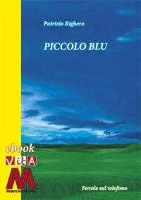Telefono fiabe pdf<br />Patrizio Righero<br />Piccolo blu