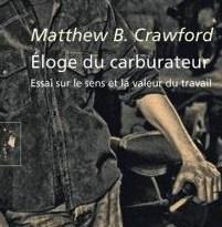 Éloge du carburateur de Matthew Crawford