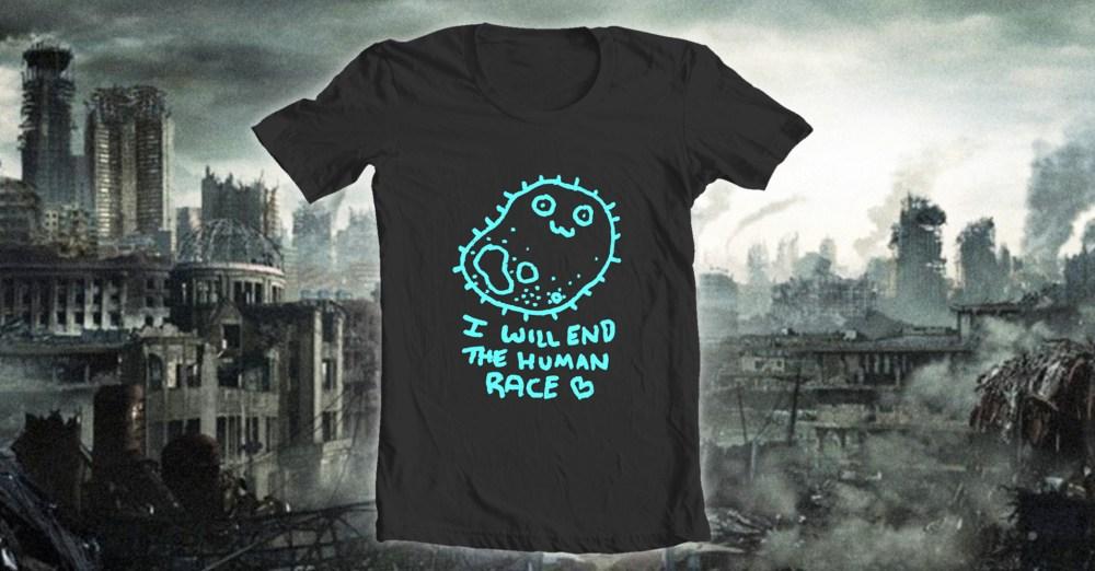 I Will End The Human Race Apocalypse Sale Promo