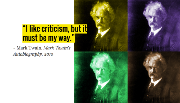 Mark Twain on criticism. Quote from twainquotes.com. Image via AP.