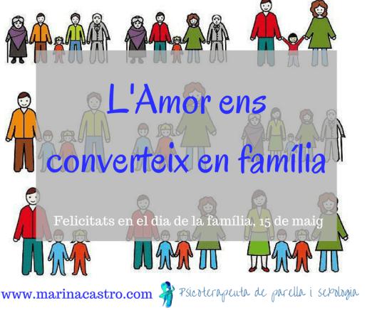 L'amor ens converteix en família, feliç dia de la família