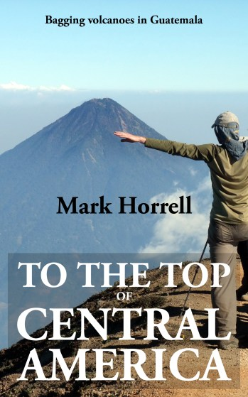 To the Top of Central America: Bagging volcanoes in Guatemala