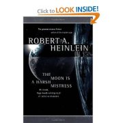 The Moon is a Harsh Mistress - Robert Heinlein