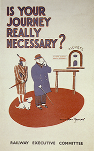 World War 2 Propaganda Poster - Is Your Journey Really Necessary?