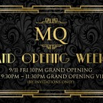 MQ [Marquee] Grand Opening Weekend