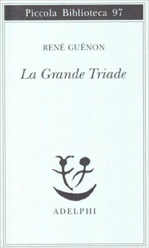 René Guénon: La Grande Triade