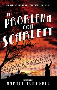 """The Trouble with Scarlett"" - Spanish version - ""El Problema con Scarlett"" by Martin Turnbull"