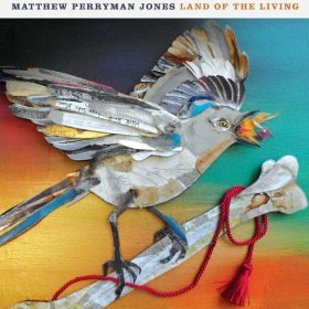 Land of the Living Matthew Perryman Jones