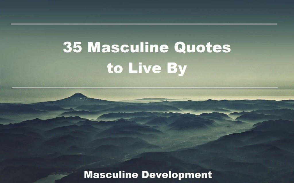 masculine quotes to live by