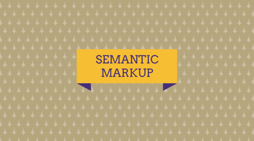 SEMANTIC MARKUP