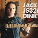 GEAR DEMO – Jackson JS32 Dinky