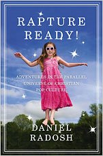 Rapture Ready! – Adventures In The Parallel Universe Of Christian Pop Culture