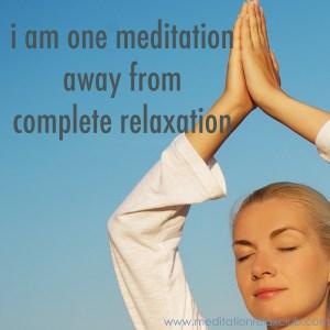 one meditation away