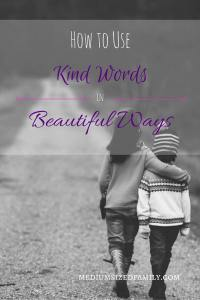 How to Use Kind Words in Beautiful Ways (1)