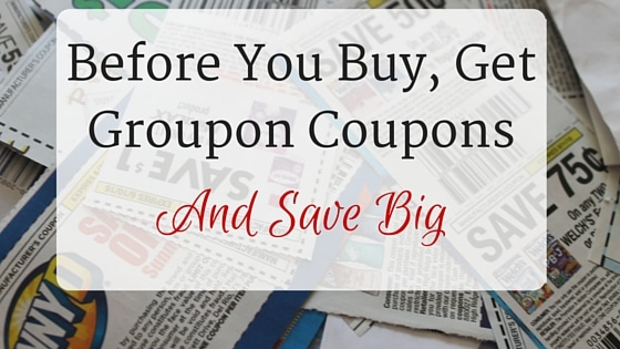 Before You Buy, Get Groupon Coupons and Save Big