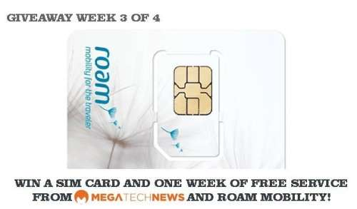CLOSED! MEGATech Weekly Giveaway 3 of 4: Win a Roam Mobility SIM Card and One Week of Talk, Text and Data   roam 3 500x293